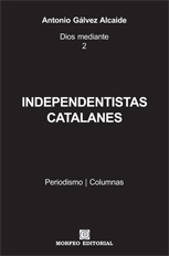 Ebook Independentistas catalanes, de Antonio Gálvez Alcaide
