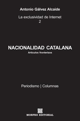 Artículo NACIONALIDAD CATALANA, de Antonio Gálvez Alcaide
